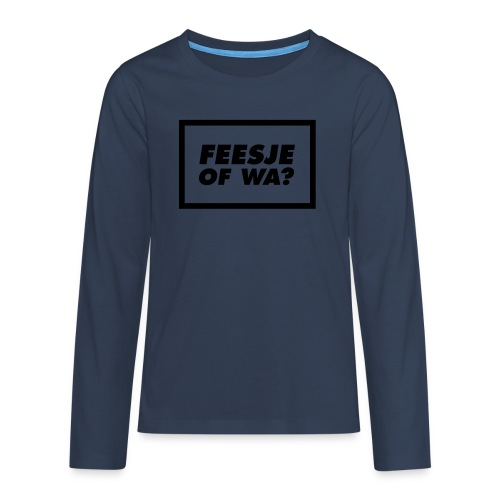 Feesje of wa? - T-shirt manches longues Premium Ado