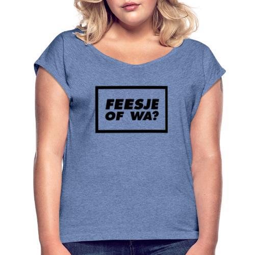Feesje of wa? - T-shirt à manches retroussées Femme