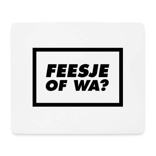 Feesje of wa? - Tapis de souris (format paysage)