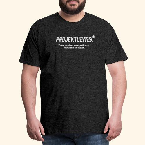 Projektleiter T-Shirt Bürohumor Geschenkidee - Männer Premium T-Shirt