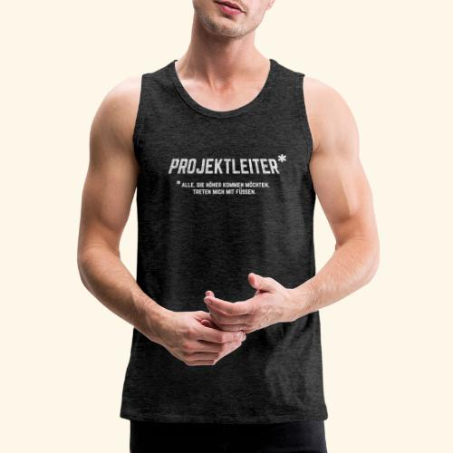 Projektleiter T-Shirt Bürohumor Geschenkidee - Männer Premium Tank Top