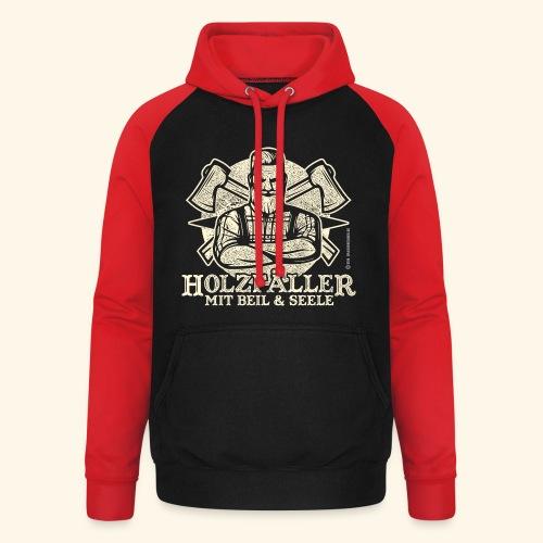 Holzfäller Sprüche-T-Shirt Mit Beil und Seele - Unisex Baseball Hoodie