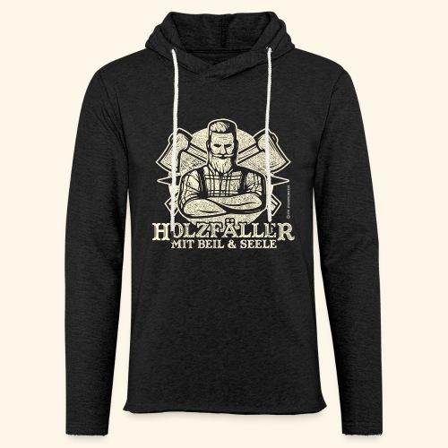Holzfäller Sprüche-T-Shirt Mit Beil und Seele - Leichtes Kapuzensweatshirt Unisex