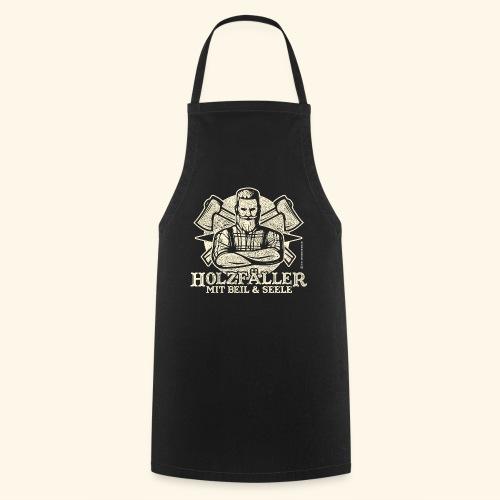 Holzfäller Sprüche-T-Shirt Mit Beil und Seele - Kochschürze