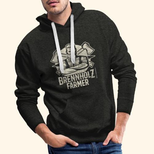 Holzfäller Sprüche-T-Shirt Brennholzfarmer - Geschenkidee - Männer Premium Hoodie