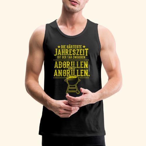 Grill-T-Shirt Grillsaison Abgrillen Angrillen - Männer Premium Tank Top