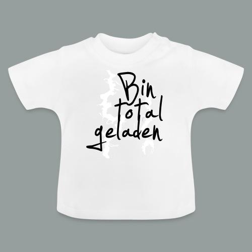 Bin total geladen - Baby T-Shirt