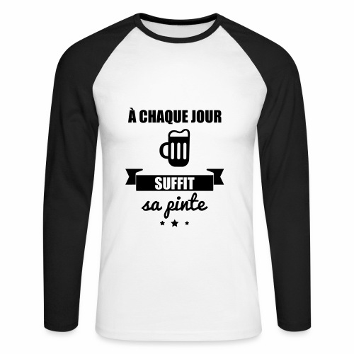 A chaque jour suffit sa pinte ! - T-shirt baseball manches longues Homme