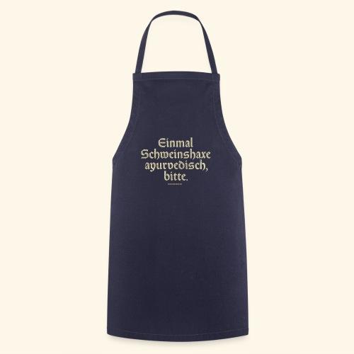 lustiges Sprüche -T-Shirt Schweinshaxe ayurvedisch - Kochschürze