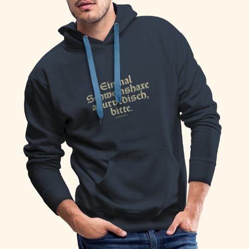 lustiges Sprüche -T-Shirt Schweinshaxe ayurvedisch - Männer Premium Hoodie