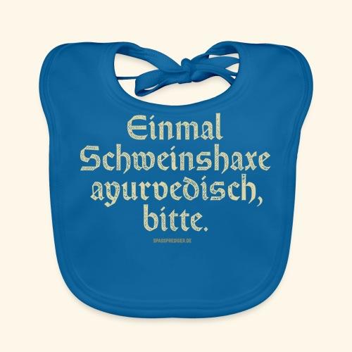 lustiges Sprüche -T-Shirt Schweinshaxe ayurvedisch - Baby Bio-Lätzchen