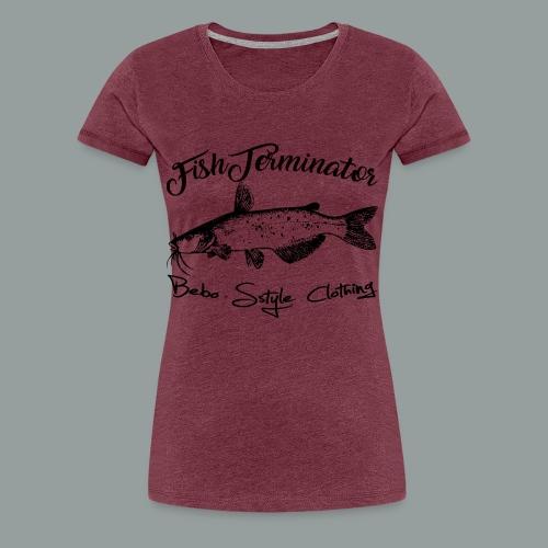 FishTerminator - Frauen Premium T-Shirt