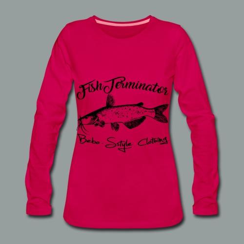 FishTerminator - Frauen Premium Langarmshirt