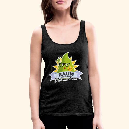 Geschenkidee: lustiges T-Shirt Nerdmanntanne - Frauen Premium Tank Top