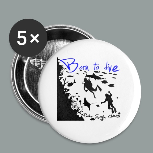 Born to dive - Buttons groß 56 mm