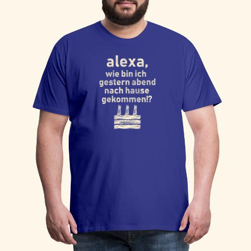 Sprüche T Shirt Alexa, Heimweg - Geschenkidee - Männer Premium T-Shirt