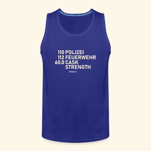 Whisky T Shirt Cask Strength Notfall - Geschenkidee - Männer Premium Tank Top
