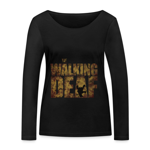 The Walking Deaf - Frauen Bio-Langarmshirt von Stanley & Stella