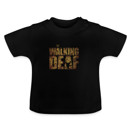 The Walking Deaf - Baby T-Shirt