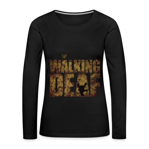 The Walking Deaf - Frauen Premium Langarmshirt