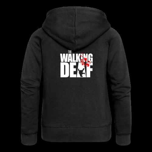 The Walking Deaf - Frauen Premium Kapuzenjacke