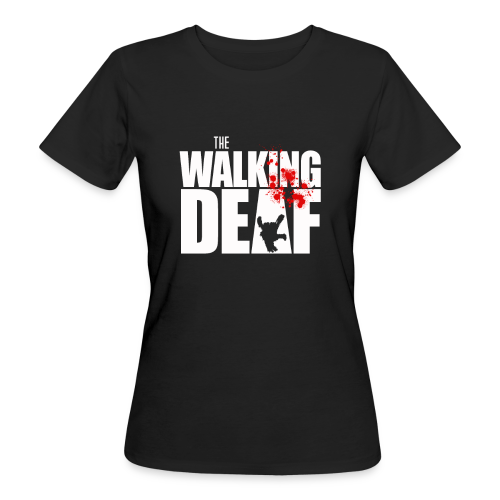 The Walking Deaf - Frauen Bio-T-Shirt