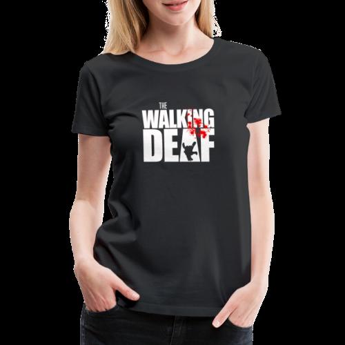 The Walking Deaf - Frauen Premium T-Shirt