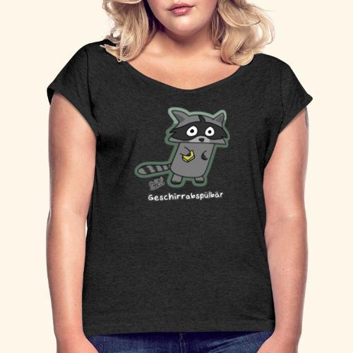 Geschirrabspülbär - Frauen T-Shirt mit gerollten Ärmeln