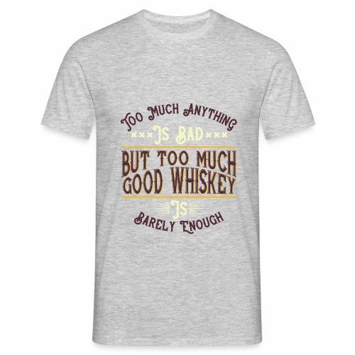 Good Whiskey - Männer T-Shirt