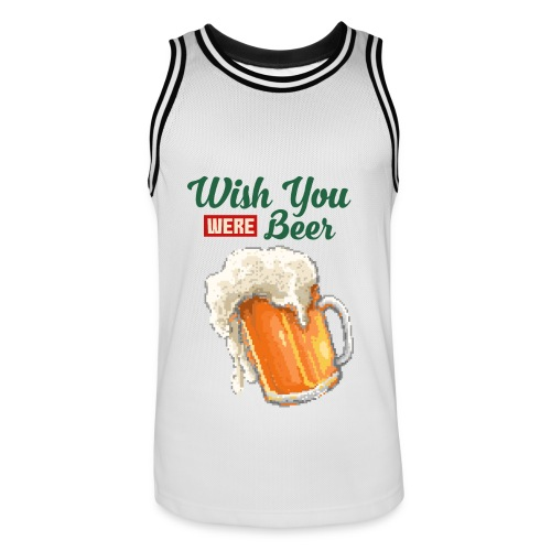 Wish You were Beer - Männer Basketball-Trikot