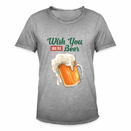 Wish you were Beer - Männer Vintage T-Shirt