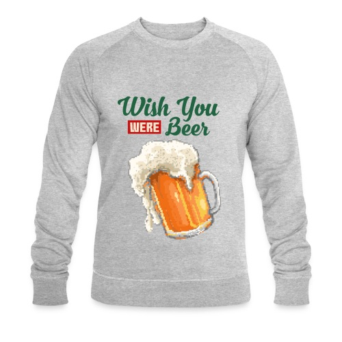 Wish You were Beer - Männer Bio-Sweatshirt von Stanley & Stella