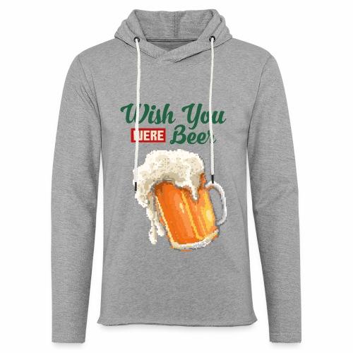 Wish you were Beer - Leichtes Kapuzensweatshirt Unisex