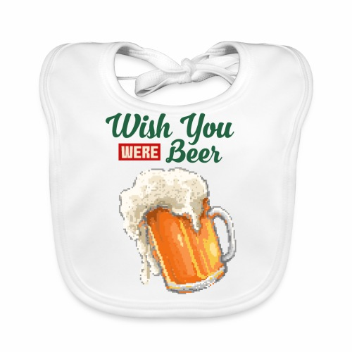 Wish you were Beer - Baby Bio-Lätzchen