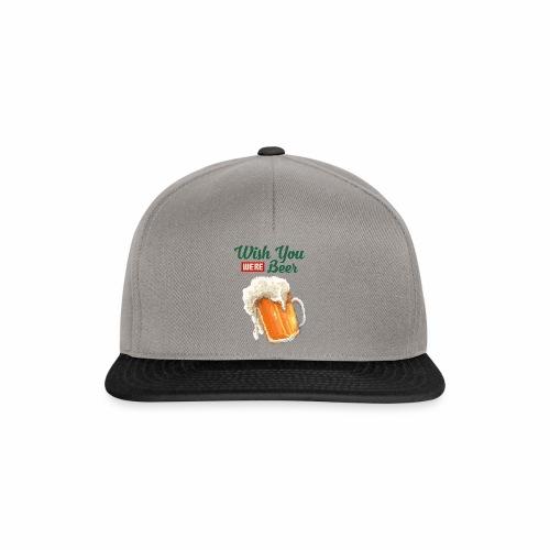 Wish you were Beer - Snapback Cap