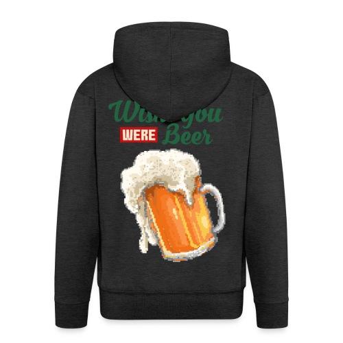 Wish You were Beer - Männer Premium Kapuzenjacke