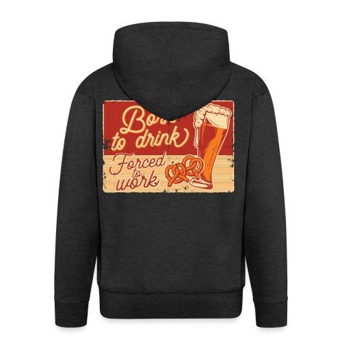 Born to Drink - Männer Premium Kapuzenjacke