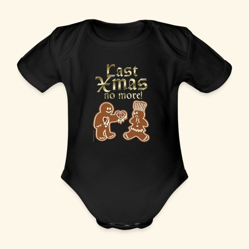 Weihnachts T Shirt Last Xmas - Geschenkidee - Baby Bio-Kurzarm-Body