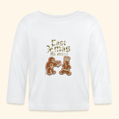 Weihnachts T Shirt Last Xmas - Geschenkidee - Baby Langarmshirt