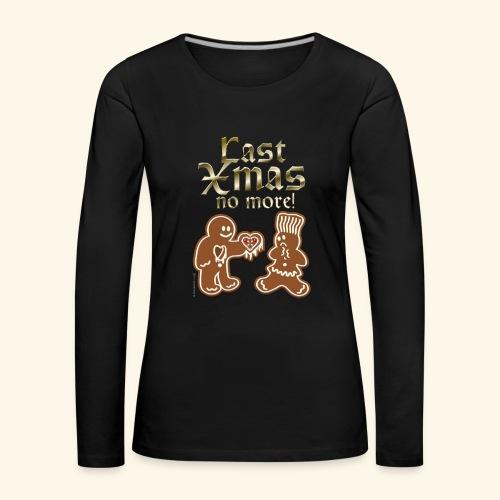 Weihnachts T Shirt Last Xmas - Geschenkidee - Frauen Premium Langarmshirt