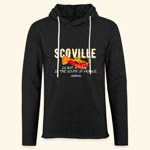 Scoville ist not a town in France T Shirt for Chili Geeks - Leichtes Kapuzensweatshirt Unisex