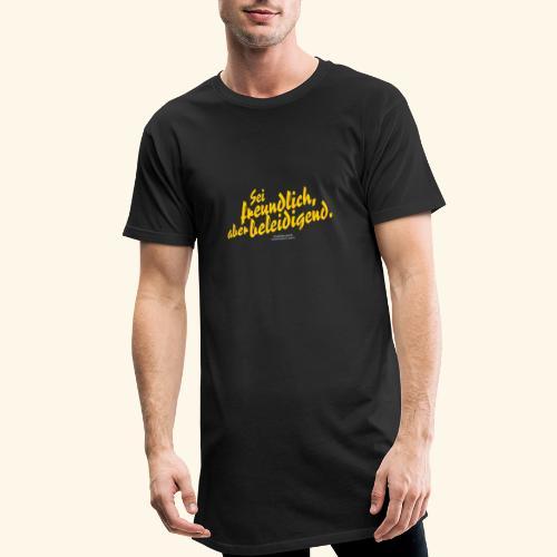 Sprüche T Shirt Sei freundlich ✔ - Männer Urban Longshirt
