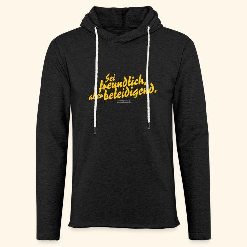 Sprüche T Shirt Sei freundlich ✔ - Leichtes Kapuzensweatshirt Unisex