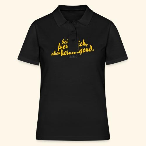 Sprüche T Shirt Sei freundlich ✔ - Frauen Polo Shirt