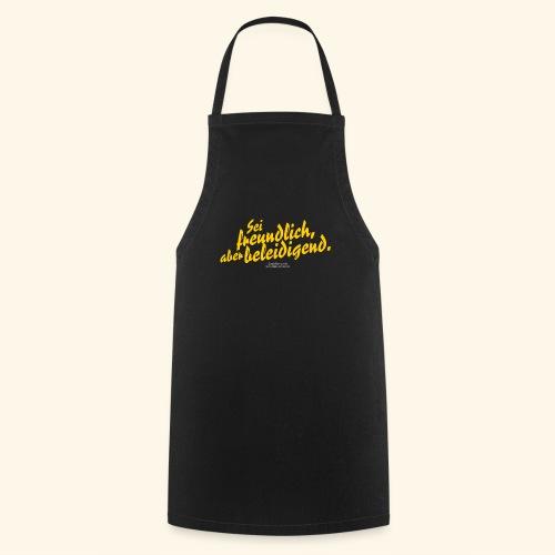 Sprüche T Shirt Sei freundlich ✔ - Kochschürze