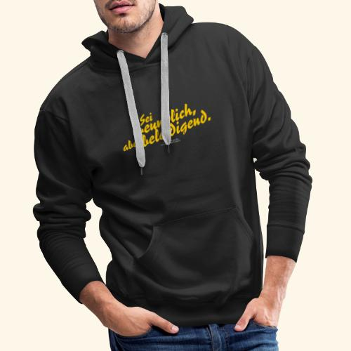 Sprüche T Shirt Sei freundlich ✔ - Männer Premium Hoodie