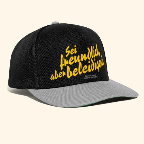 Sprüche T Shirt Sei freundlich ✔ - Snapback Cap