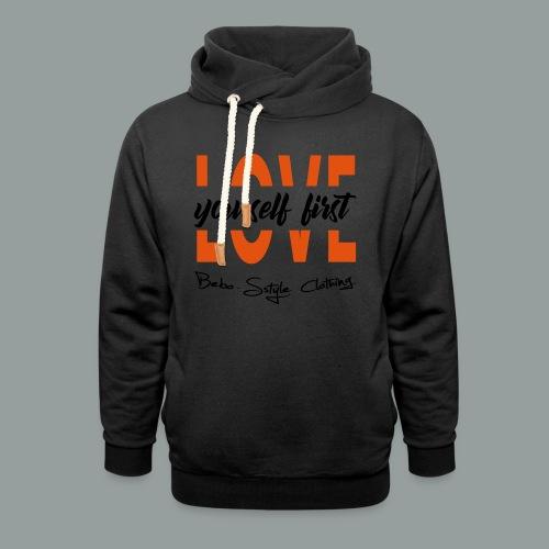 Love yourself first - Schalkragen Hoodie