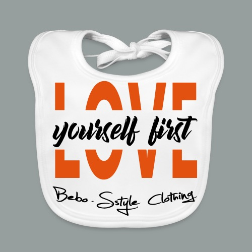 Love yourself first - Baby Bio-Lätzchen