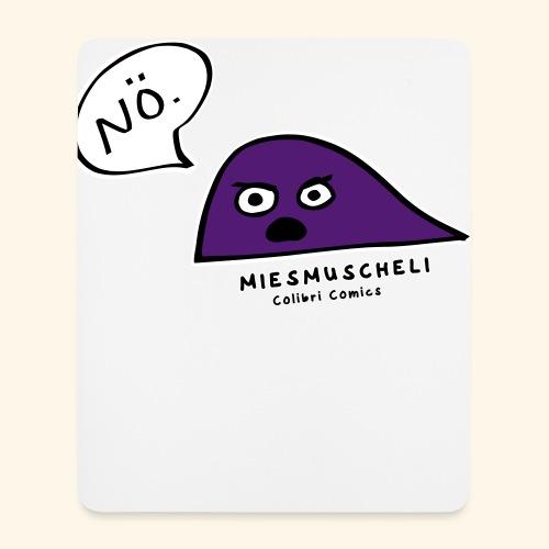 Miesmuscheli sagt NÖ! - Mousepad (Hochformat)